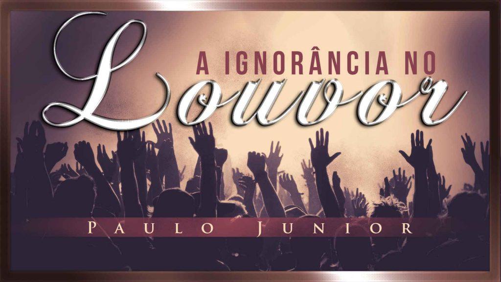 Ignorância no louvor